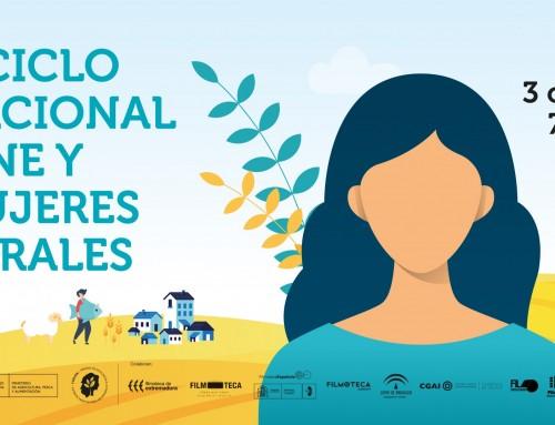 II Ciclo Nacional Cine y Mujeres Rurales, organizado por el Ministerio de Agricultura, Pesca y Alimentación, con proyecciones en 9 autonomías